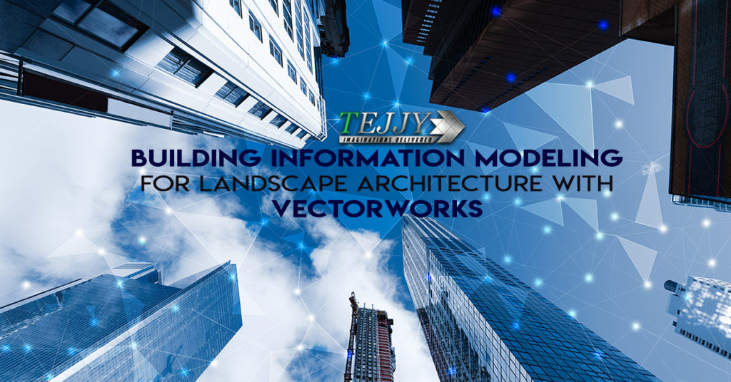 Building Information Modeling for Landscape Architecture with Vectorworks